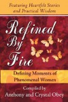 Refined by Fire: Defining Moments of Phenomenal Women - Crystal Obey