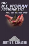 The Ice Woman Assignment (Stark and O'brien Thriller Series) - Austin S. Camacho