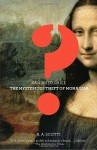 Vanished Smile: The Mysterious Theft of the Mona Lisa - R.A. Scotti