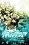 Chasing Faeries (Appletwist Garden Book 1) - E.W. Saloka