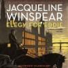 Elegy for Eddie: A Maisie Dobbs Novel - Jacqueline Winspear, Orlagh Cassidy