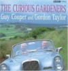 The Curious Gardeners: Obsession and Diversity in 45 British Gardens - Guy Cooper, Gordon Taylor
