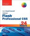 Sams Teach Yourself Flash Professional Cs5 in 24 Hours - Phillip Kerman, Lynn Beighley