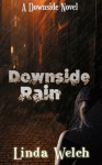 Downside Rain - Linda Welch