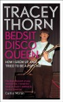 Bedsit Disco Queen: How I Grew Up and Tried to Be a Pop Star - Tracey Thorn