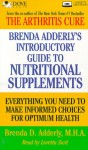 The Complete Guide to Nutritional Supplements: Everything You Need to Make Informed Choices for Optimum Health - Brenda D. Adderly