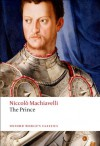 The Prince (Oxford World's Classics) - Niccolò Machiavelli, Peter Bondanella, Maurizio Viroli
