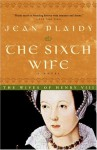 The Sixth Wife - Jean Plaidy