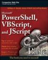 Microsoft PowerShell, VBScript and JScript Bible (Bible (Wiley)) - William R. Stanek, James O'Neill, Jeffrey Rosen