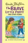 The Brave Little Puppy (Enid Blyton's Popular Rewards Series Iv) - Enid Blyton, Janet Wickham