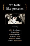 We Taste Like Presents - Evan Dashevsky, Eric Cohen, Kerry Da Silva, Christine Hamm, Colleen A.F. Venable
