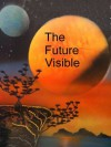 The Future Visible - Michael Graham