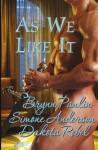 As We Like It: Volume One - Brynn Paulin, Dakota Rebel, Simone Anderson