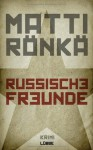 Russische Freunde - Matti Rönkä, Gabriele Schrey-Vasara