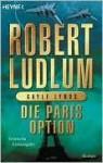 Die Paris-Option - Heinz Zwack, Robert Ludlum, Gayle Lynds