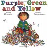 Purple, Green, and Yellow - Robert Munsch, Hélène Desputeaux