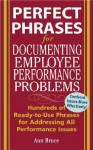 Perfect Phrases for Documenting Employee Performance Problems - Anne Bruce