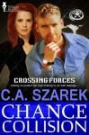 Chance Collision (Crossing Forces) - C.A. Szarek