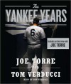 The Yankee Years (Audio) - Joe Torre, Tom Verducci