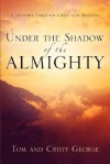 Under the Shadow of the Almighty - Tom George, Cristy George