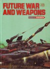 Future War And Weapons - Neil Ardley