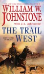 The Trail West - William W. Johnstone, J.A. Johnstone