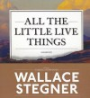 All the Little Live Things - Wallace Stegner, Edward Herrmann