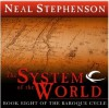 The System of the World (The Baroque Cycle, Vol. 3, Book 8) - Neal Stephenson