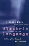 Electric Language: A Philosophical Study of Word Processing - Michael Heim, David Gelernter