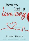How to Knit a Love Song: A Cypress Hollow Yarn (Audio) - Rachael Herron