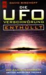 Die UFO- Verschwörung. Enthüllt. Dritter Roman der Trilogie - David Bischoff, Jürgen Langowski