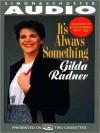 It's Always Something (Audio) - Gilda Radner