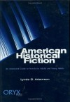 American Historical Fiction: An Annotated Guide to Novels for Adults and Young Adults - Lynda G. Adamson