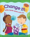 Change It!: Solids, Liquids, Gases and You (Primary Physical Science) - Adrienne Mason
