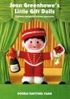 Jean Greenhowe's little gift dolls: Eighteen delightful knitted characters - Jean Greenhowe