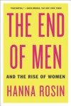 The End of Men: And the Rise of Women - Hanna Rosin