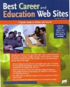 Best Career and Education Web Sites: A Quick Guide to Online Job Search - Rachel Singer Gordon