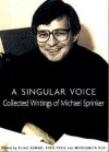 A Singular Voice: Collected Writings of Michael Sprinker - Aijaz Ahmad, Michael Sprinker, Fred Pfeil, Modhumita Roy