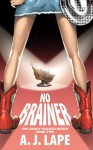 No Brainer (The Darcy Walker Series) - A. J. Lape