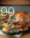 99 Delicious Paleo Recipes - Katherine Smith