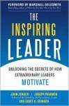 The Inspiring Leader: Unlocking the Secrets of How Extraordinary Leaders Motivate - John H. (Jack) Zenger, Joseph R. Folkman, Scott Edinger