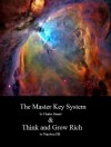 Think and Grow Rich, and The Master Key System - Charles Haanel, Napoleon Hill