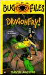 The Bug Files 5: Dragonfry! - David Jacobs