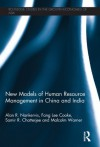 New Models of Human Resource Management in China and India (Routledge Studies in the Growth Economies of Asia) - Alan R. Nankervis, Fang Lee Cooke, Samir R. Chatterjee, Malcolm Warner