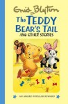 The Teddy Bear's Tail and Other Stories (Enid Blyton's Popular Rewards Series II) - Enid Blyton, Dorothy Hamilton