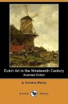 Dutch Art in the Nineteenth Century (Illustrated Edition) (Dodo Press) - G. Marius, Alexander Teixeira de Mattos
