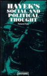 Hayek's Social and Political Thought - Roland Kley