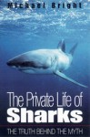 Private Life of Sharks - Michael Bright
