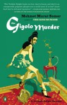 The Gigolo Murder - Mehmet Murat Somer, Kenneth James Dakan