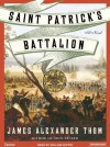 Saint Patrick's Battalion: A Novel - James Thom, William Dufris